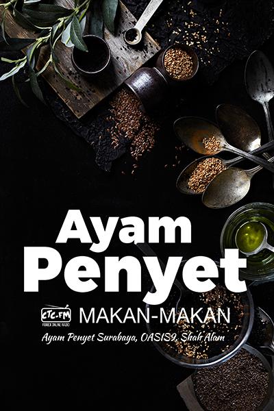 MAKAN-MAKAN CTCFM  – Ayam Penyet Surabaya ; Shah Alam