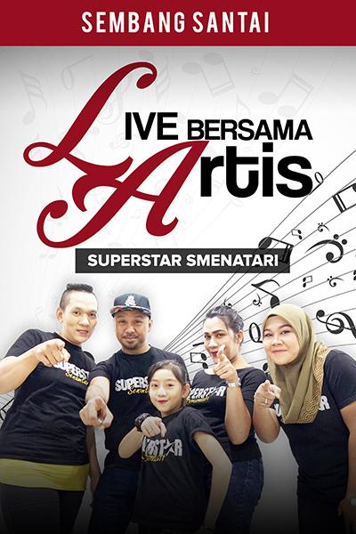 SEMBANG SANTAI : Live Bersama   Superstar Smenatari
