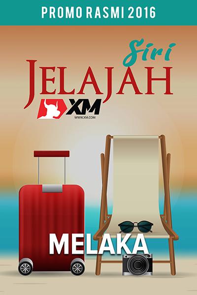 PROMO SIRI JELAJAH MALAYSIA 2016 BERSAMA XM.COM - MELAKA