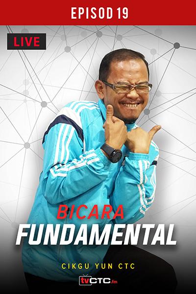 BICARA FUNDAMENTAL :  Fundamental   (Episod 19)