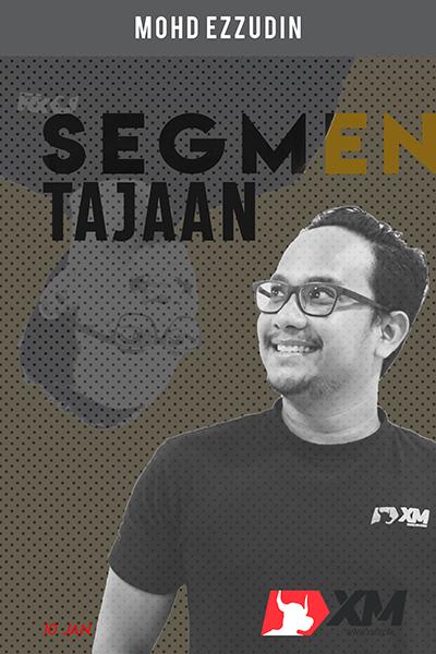 SEGMEN TAJAAN : Tajaan XM  (bersama Mohd Ezzudin )
