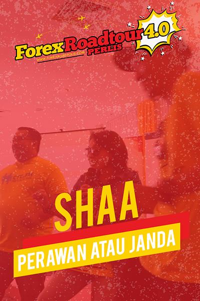 Shaa - Perawan atau Janda [Forex Roadtour 4.0 Perlis]