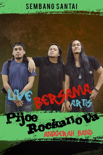 SEMBANG SANTAI : Live Bersama Pijoe Rockanova & Anugerah Band