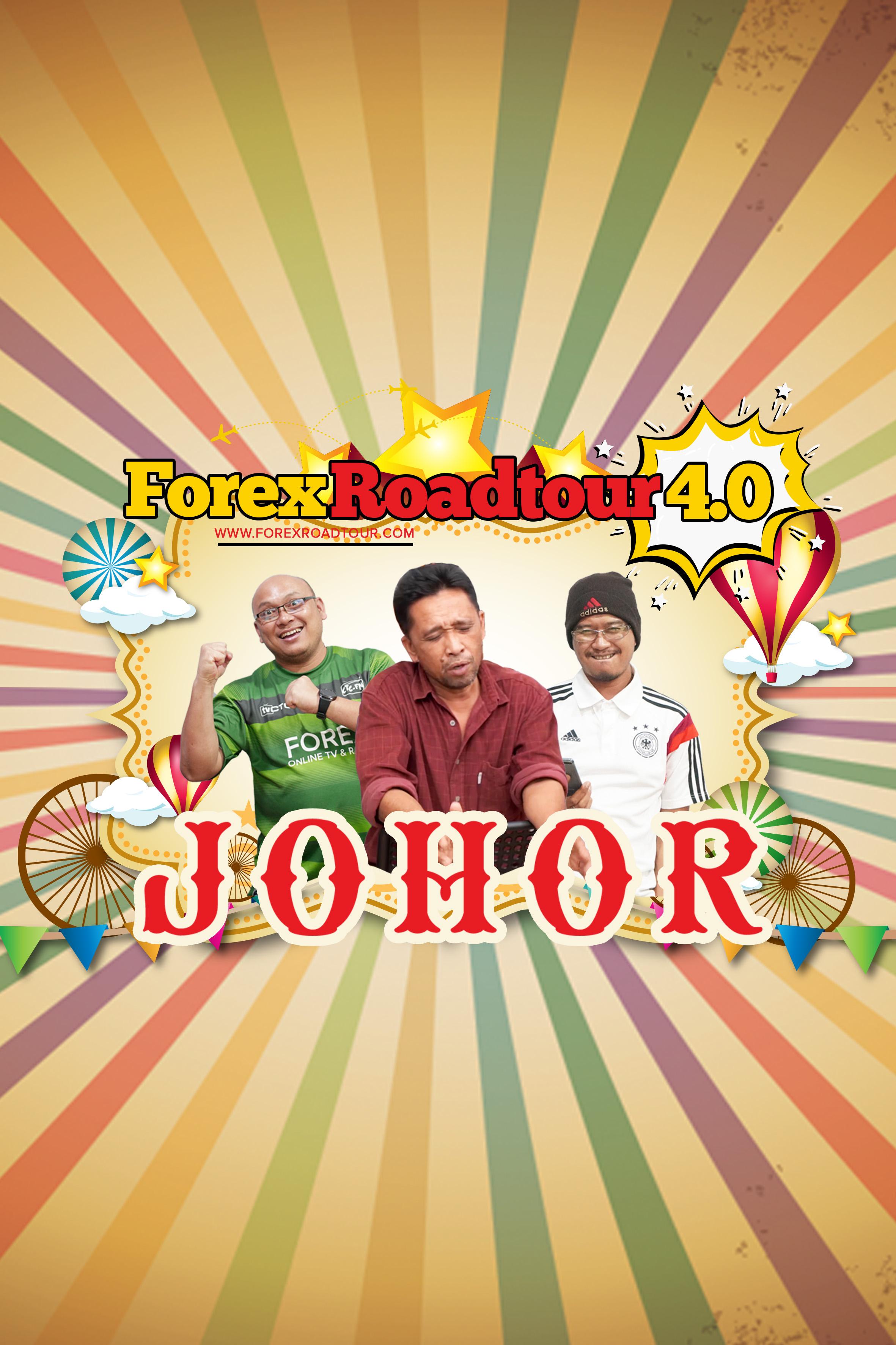 Forex Roadtour 4.0 - Johor
