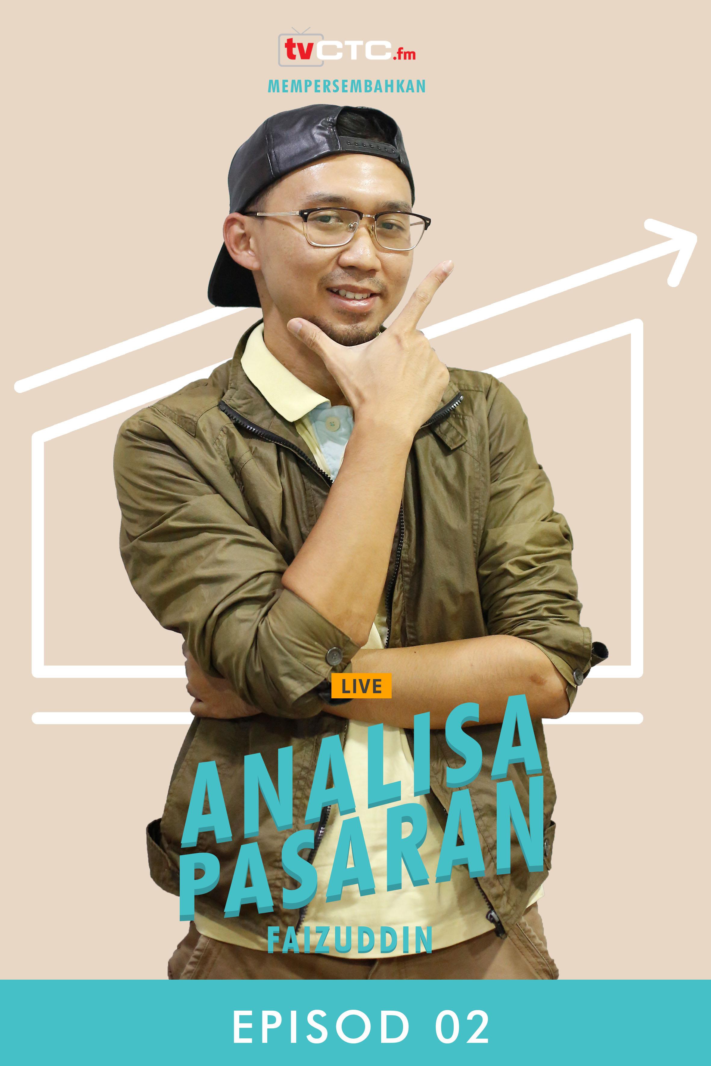 ANALISA PASARAN : Faizuddin (Episod 2)