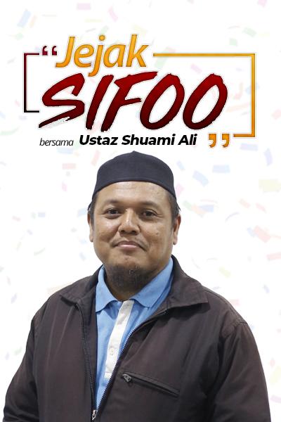 JEJAK SIFOO : Bersama Ustaz Shuami Ali