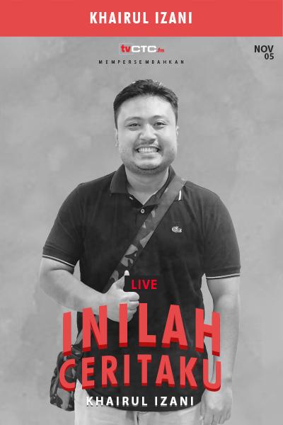 INILAH CERITAKU : Khairul Izani