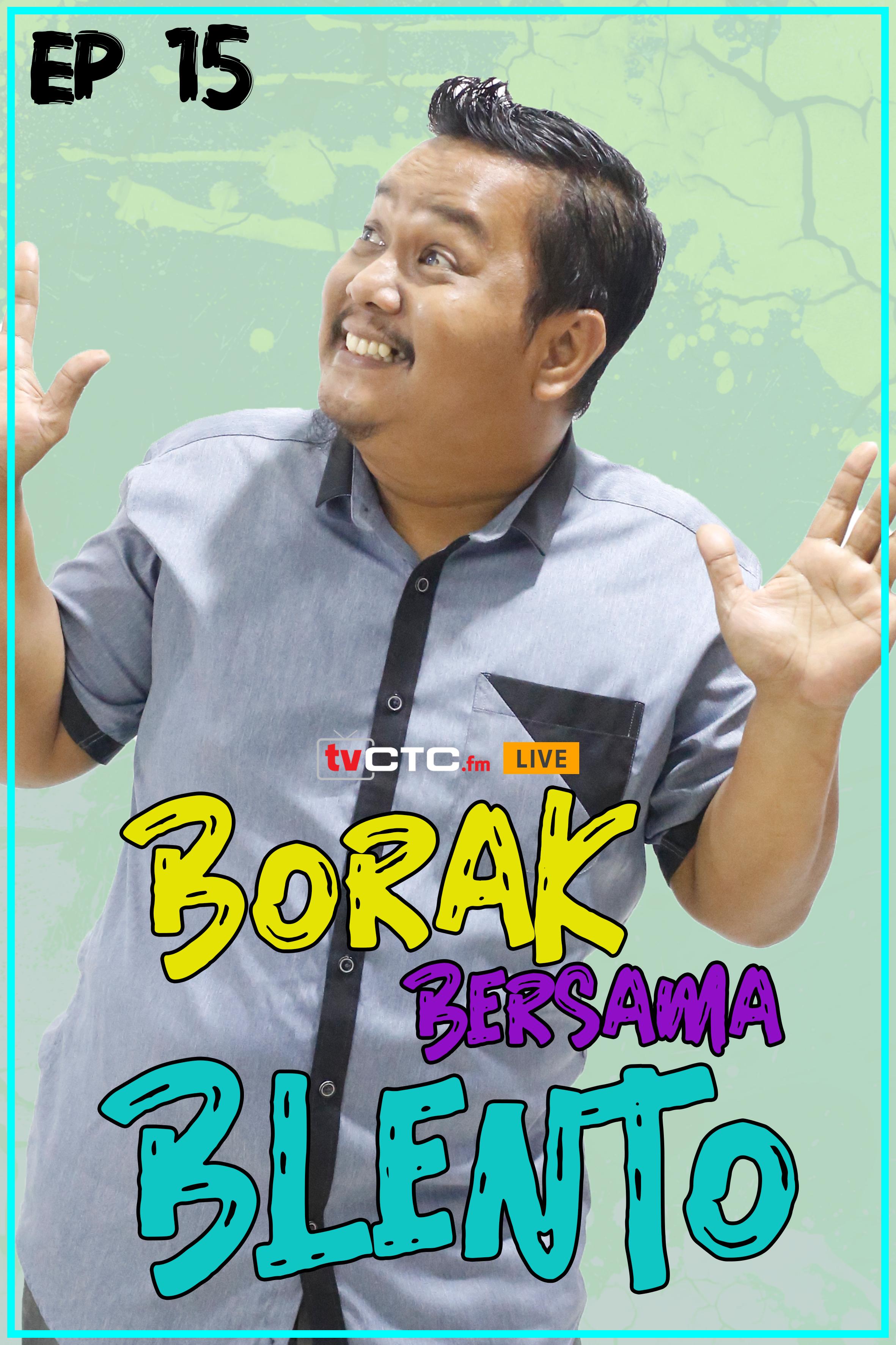 BORAK BERSAMA BLENTO (Episod 15)