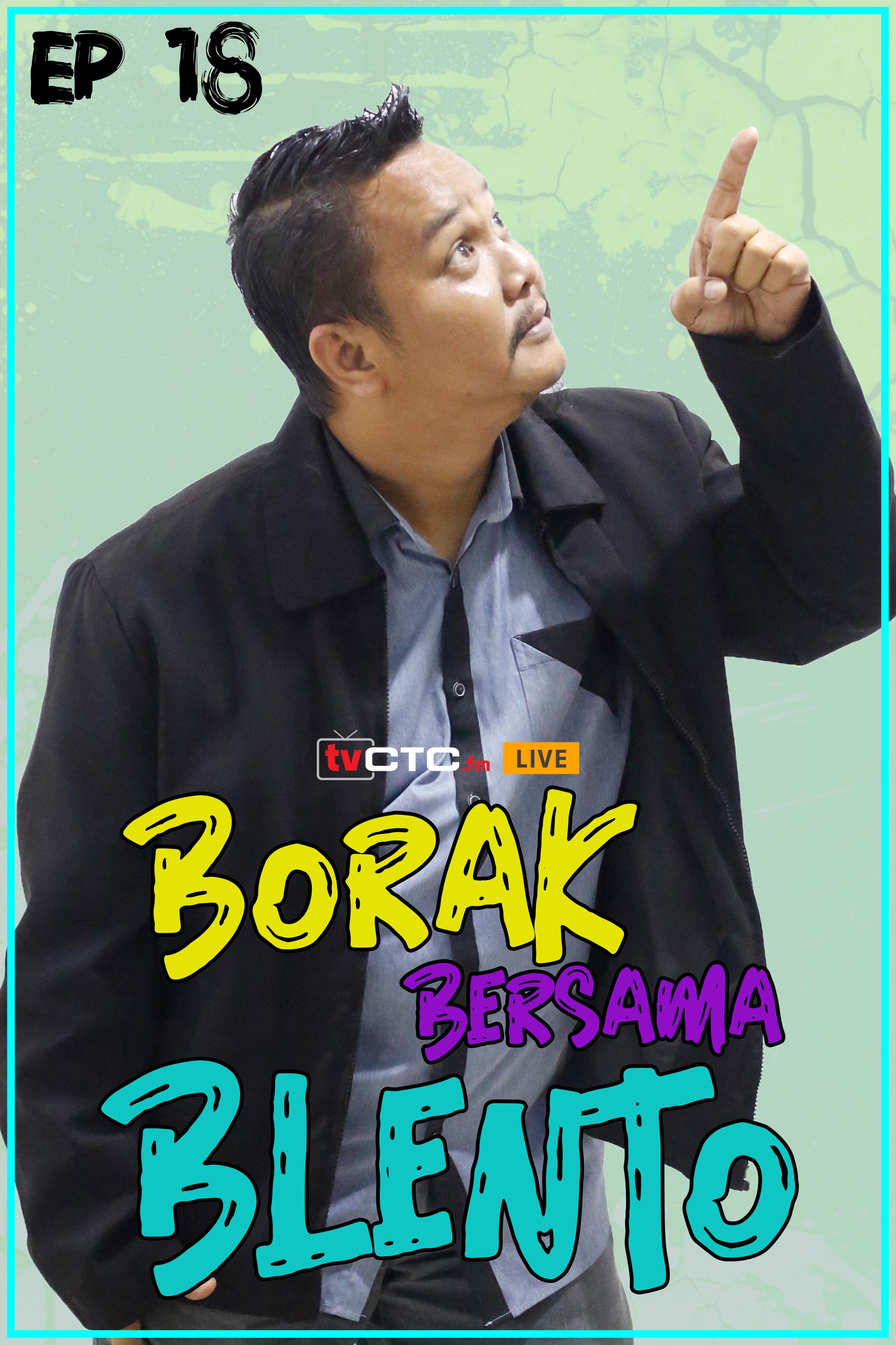 BORAK BERSAMA BLENTO (Episod 18)