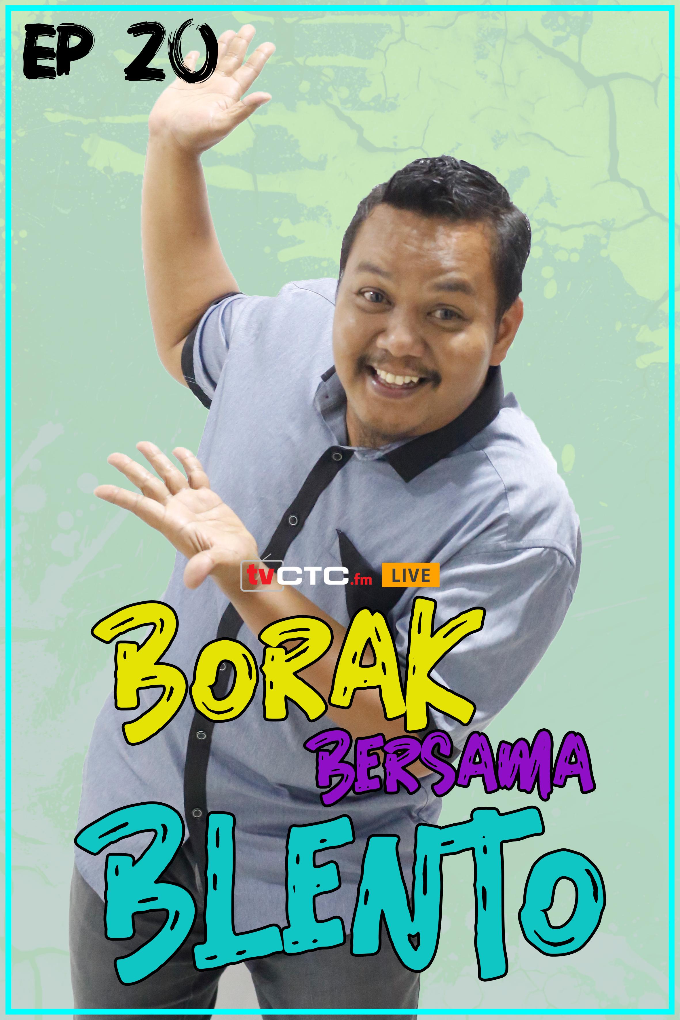 BORAK BERSAMA BLENTO (Episod 20)
