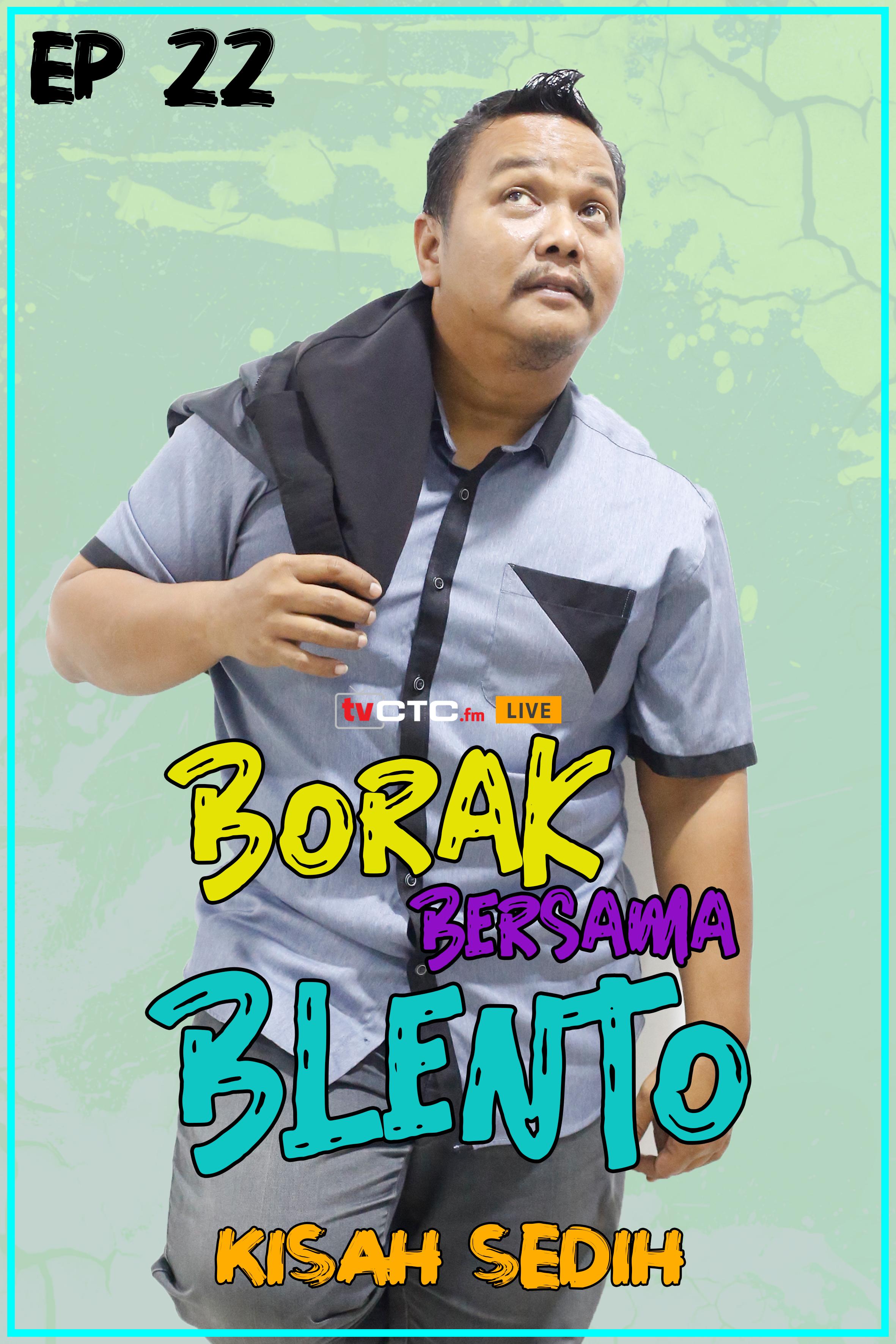 BORAK BERSAMA BLENTO (Episod 22)