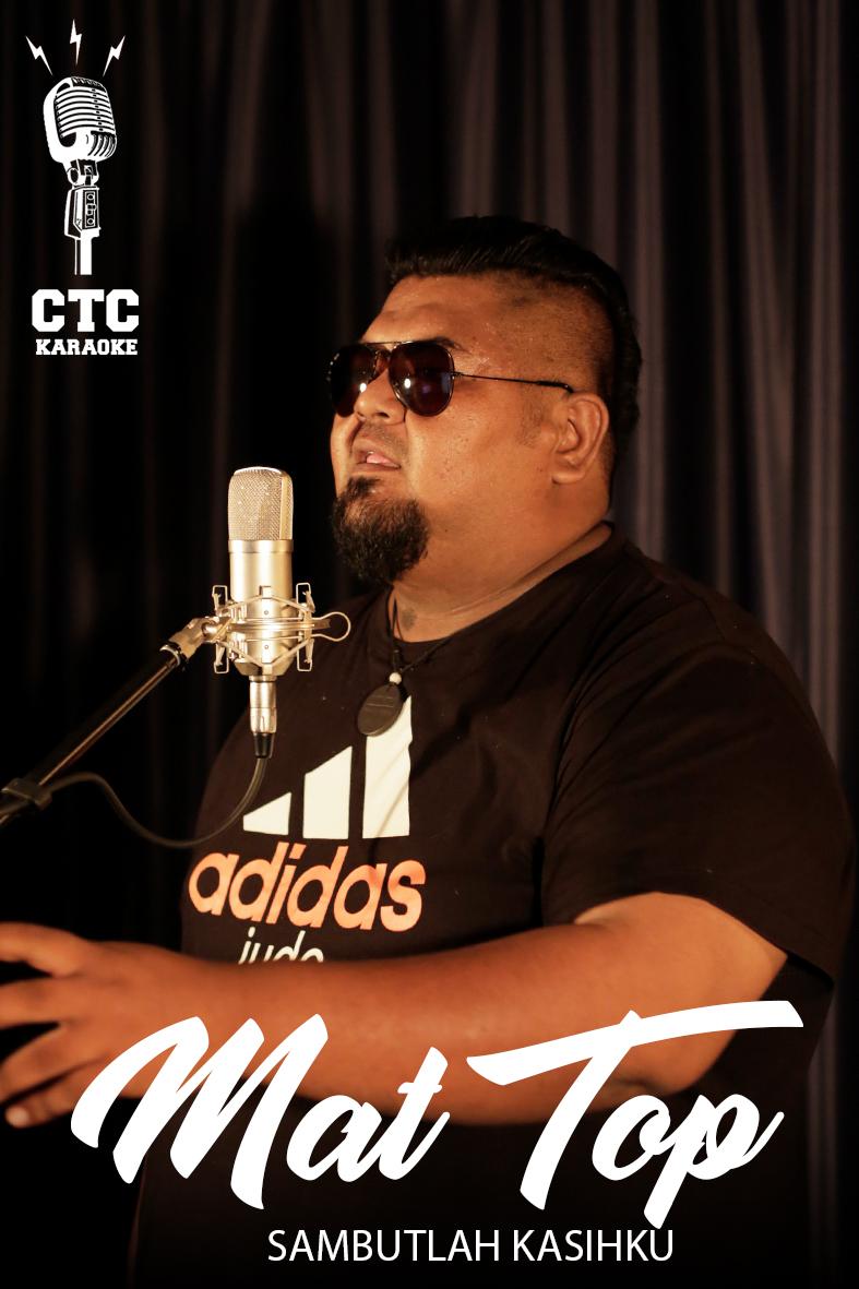 [Karaoke @ CTC] Mat Top - Sambutlah Kasih (Lovehunter)