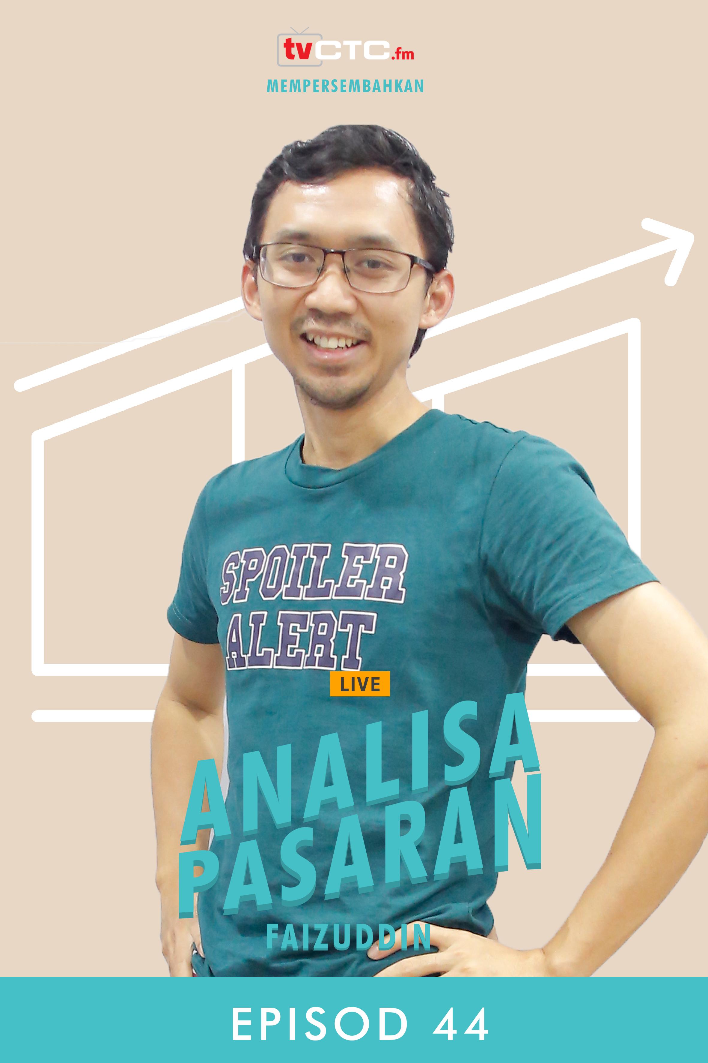 ANALISA PASARAN : Faizuddin (Episod 44)