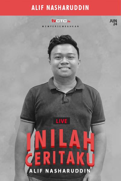 INILAH CERITAKU : Alif Nasharuddin
