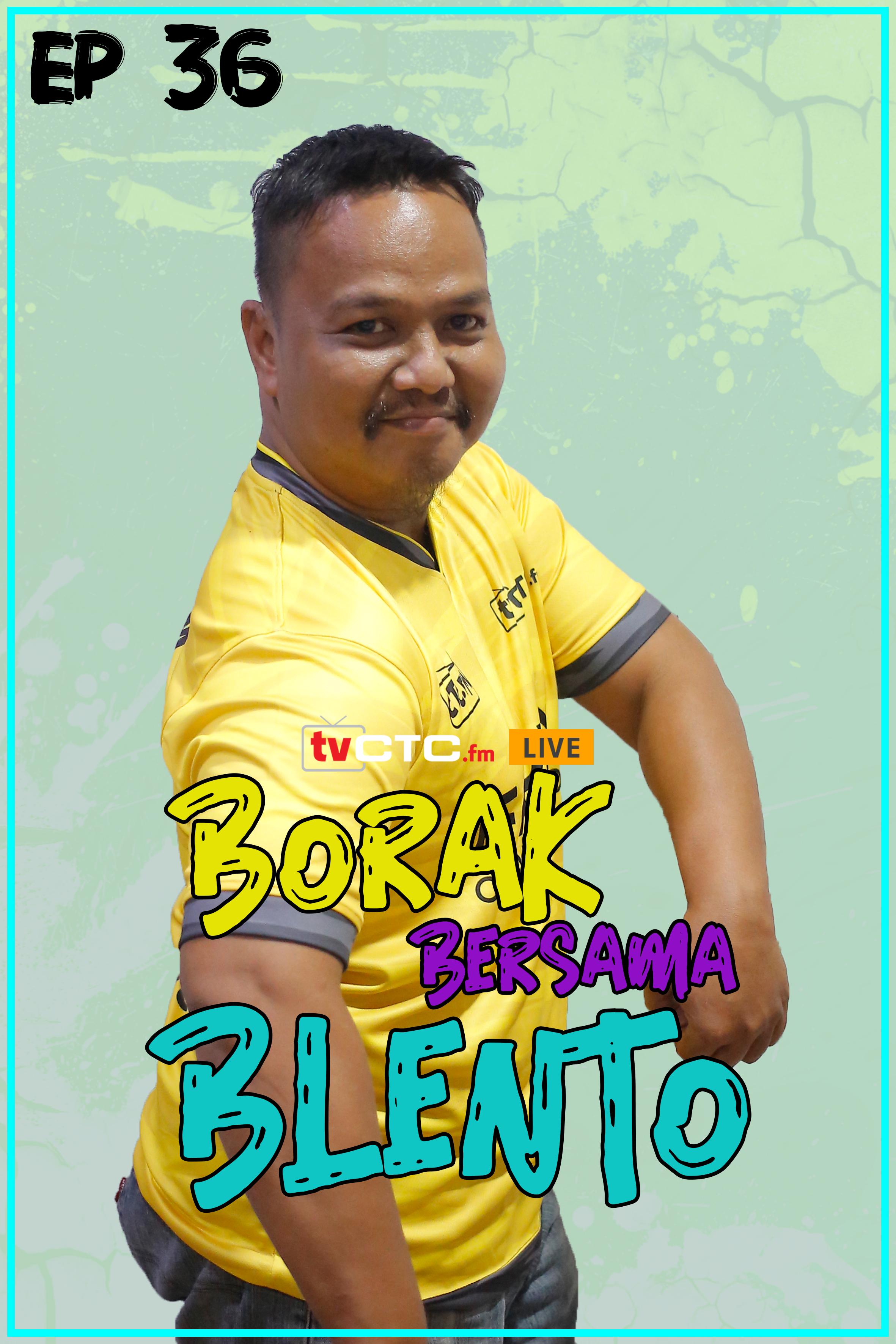 BORAK BERSAMA BLENTO (Episod 36)