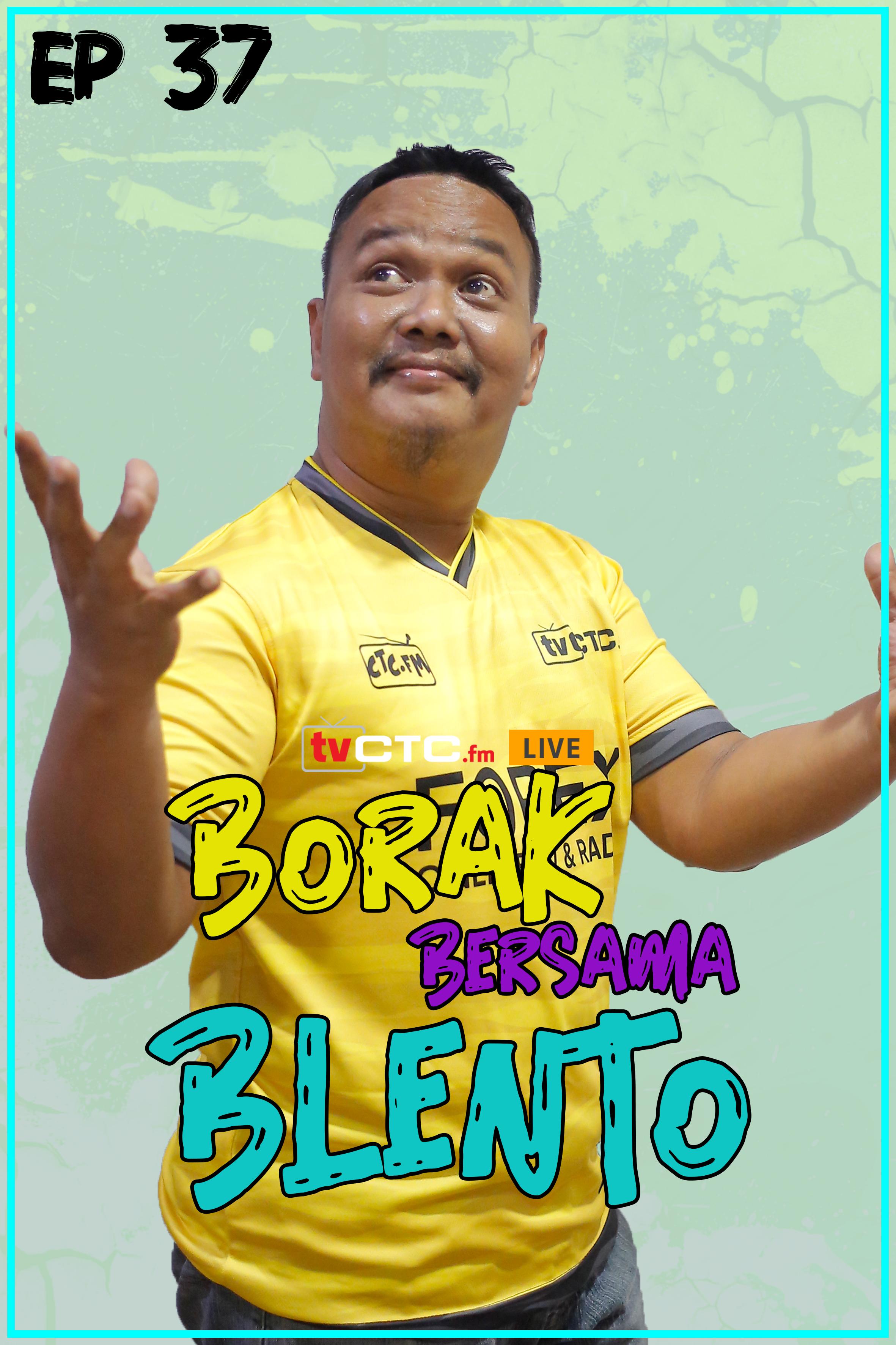 BORAK BERSAMA BLENTO (Episod 37)