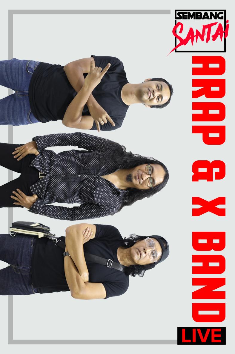 SEMBANG SANTAI : Arap and X Band