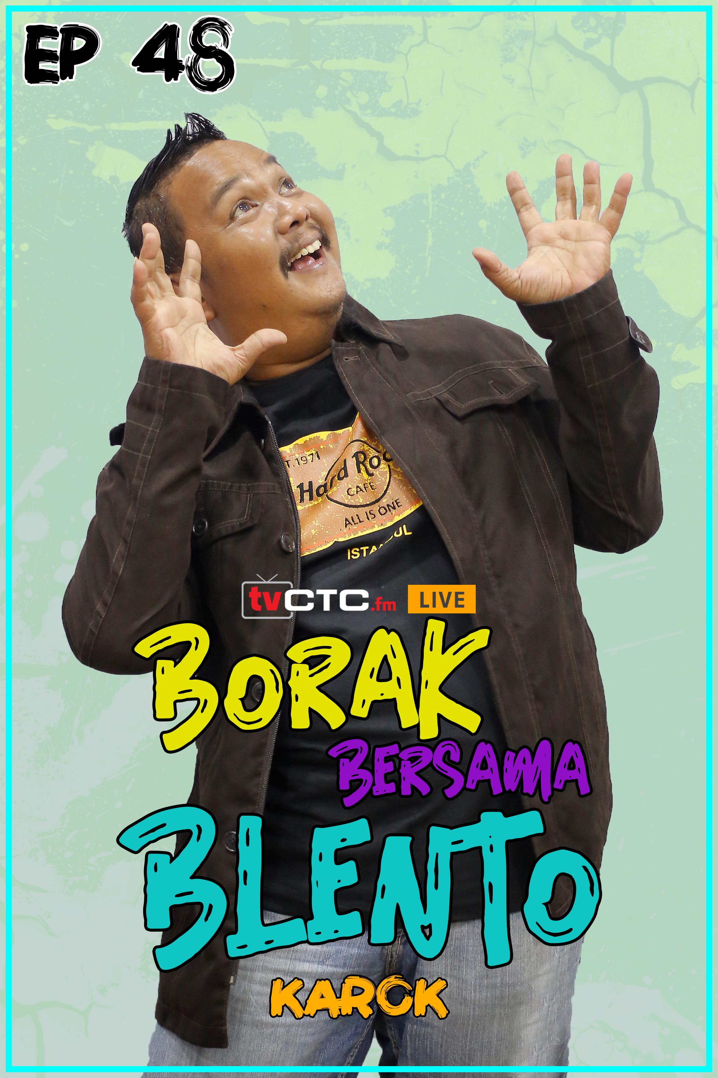 BORAK BERSAMA BLENTO (Episod 48)