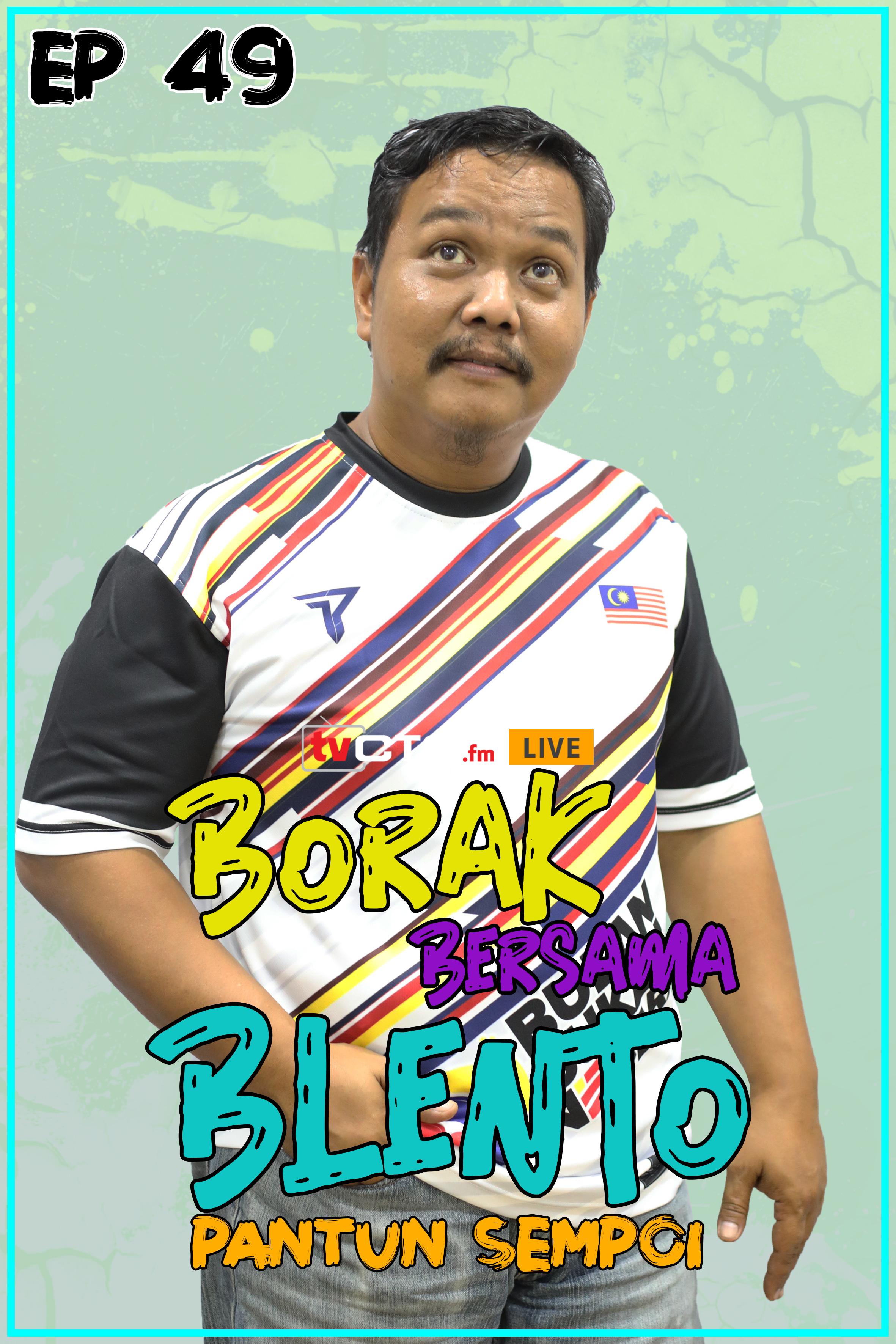 BORAK BERSAMA BLENTO (Episod 49)