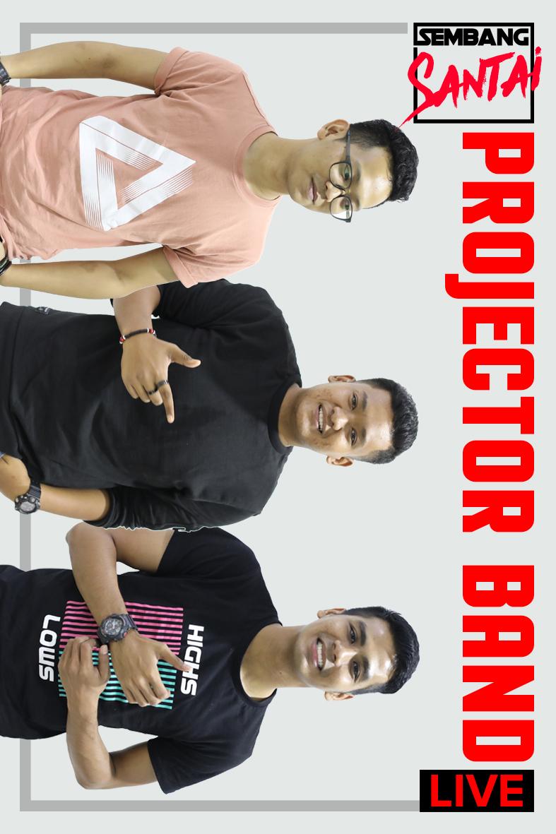 SEMBANG SANTAI : Projector Band