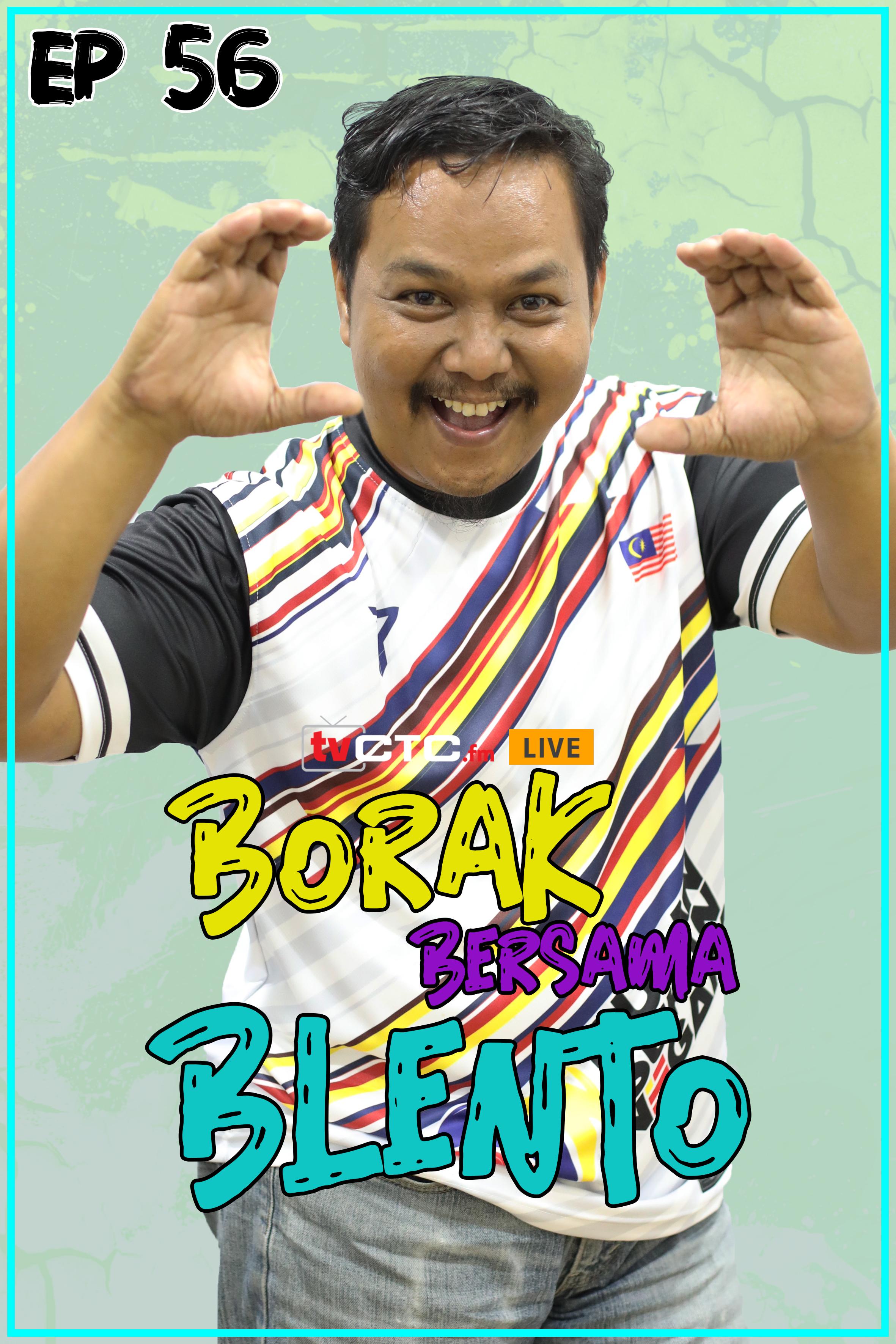 BORAK BERSAMA BLENTO (Episod 56)