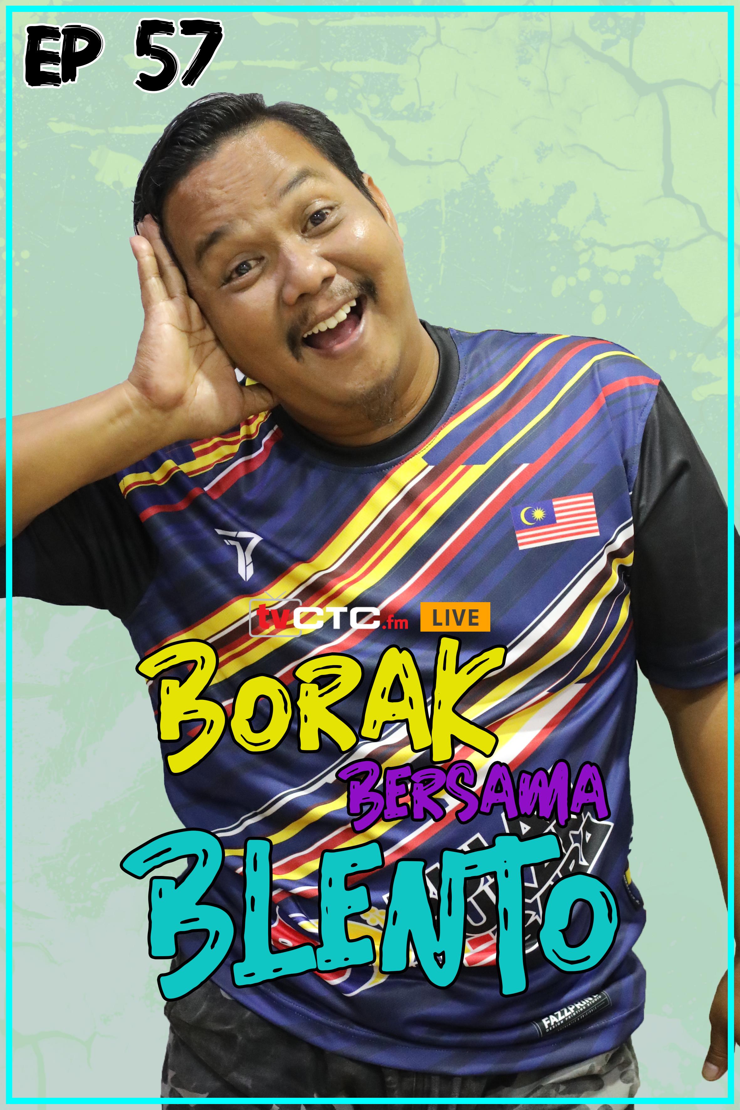 BORAK BERSAMA BLENTO (Episod 57)