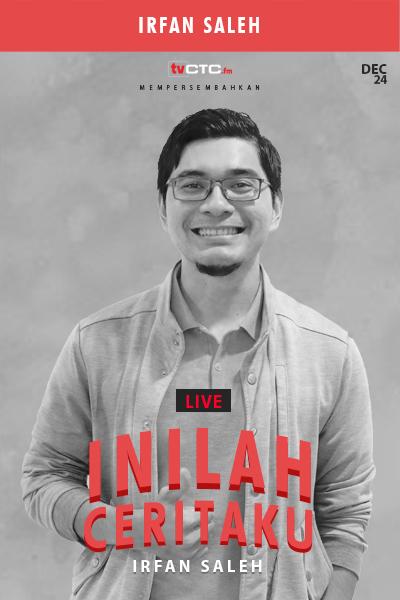 INILAH CERITAKU : Irfan Saleh