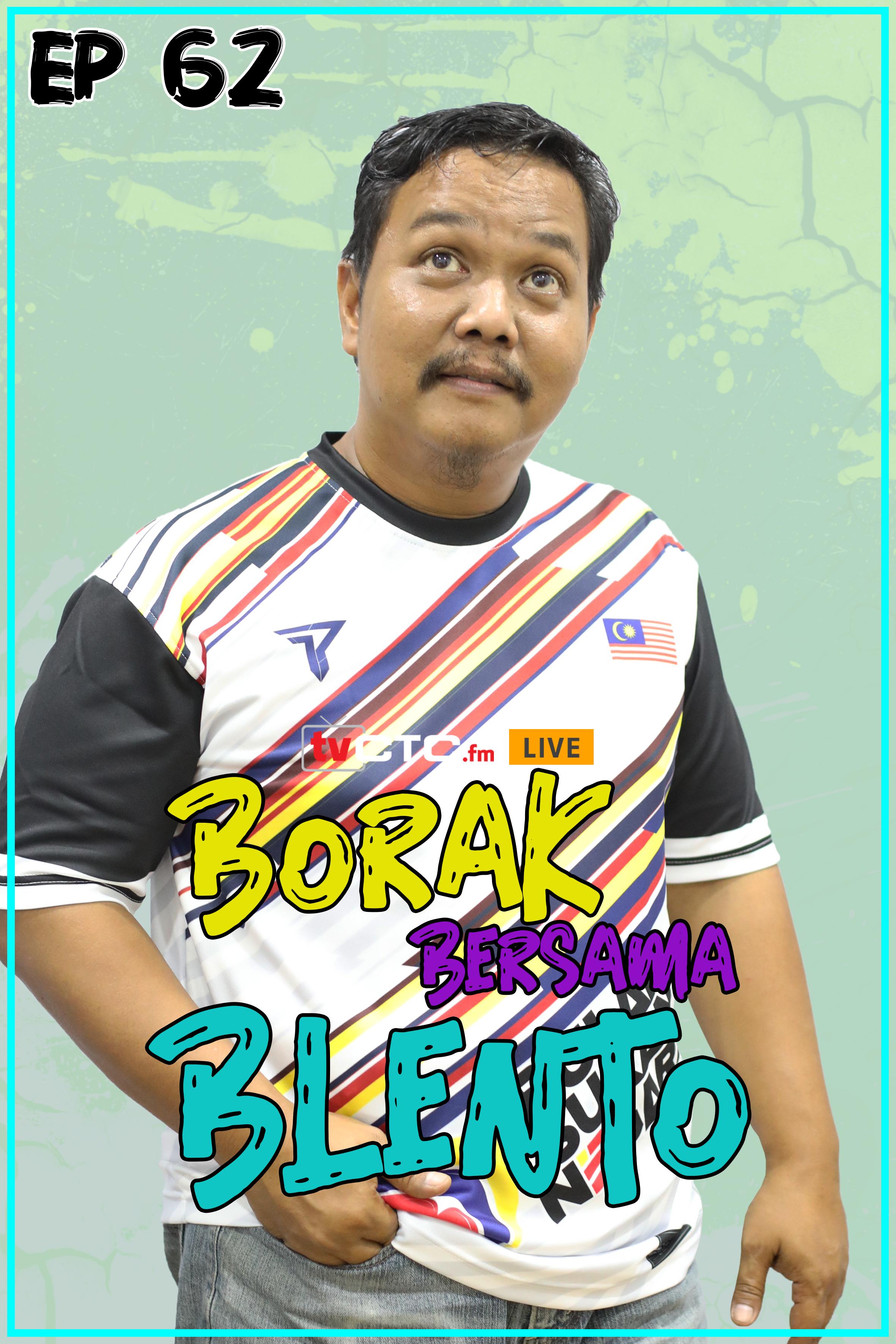 BORAK BERSAMA BLENTO (Episod 62)