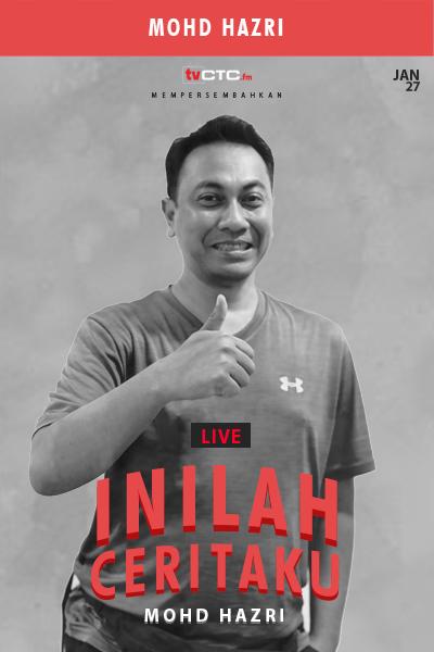 INILAH CERITAKU : Mohd Hazri