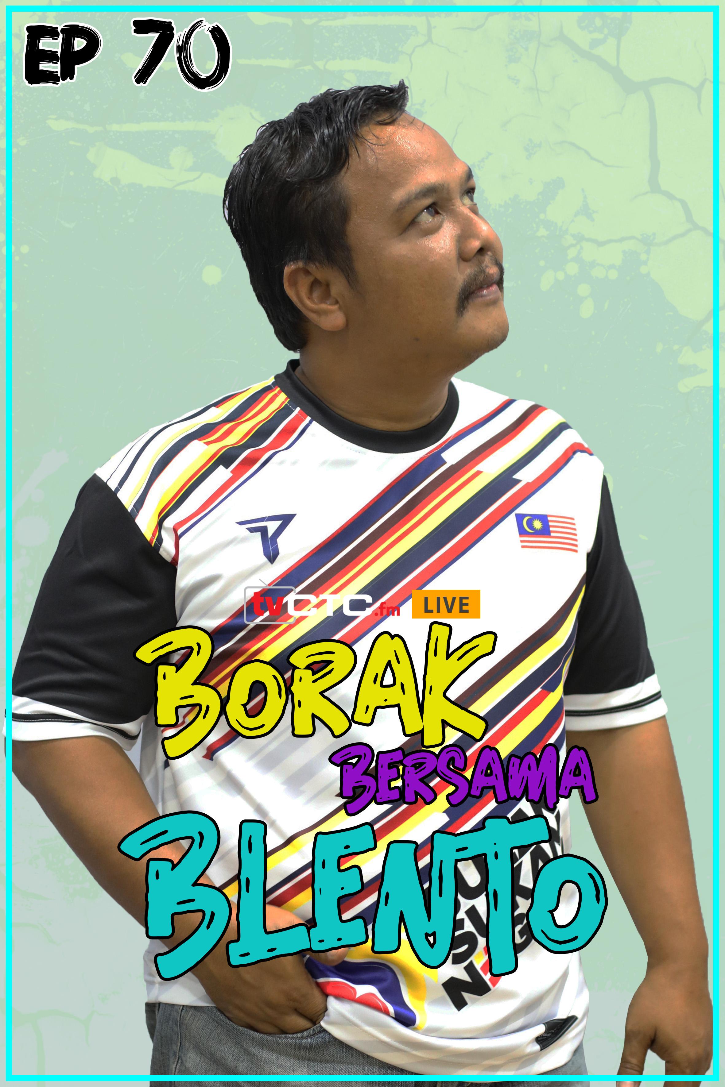 BORAK BERSAMA BLENTO (Episod 70)