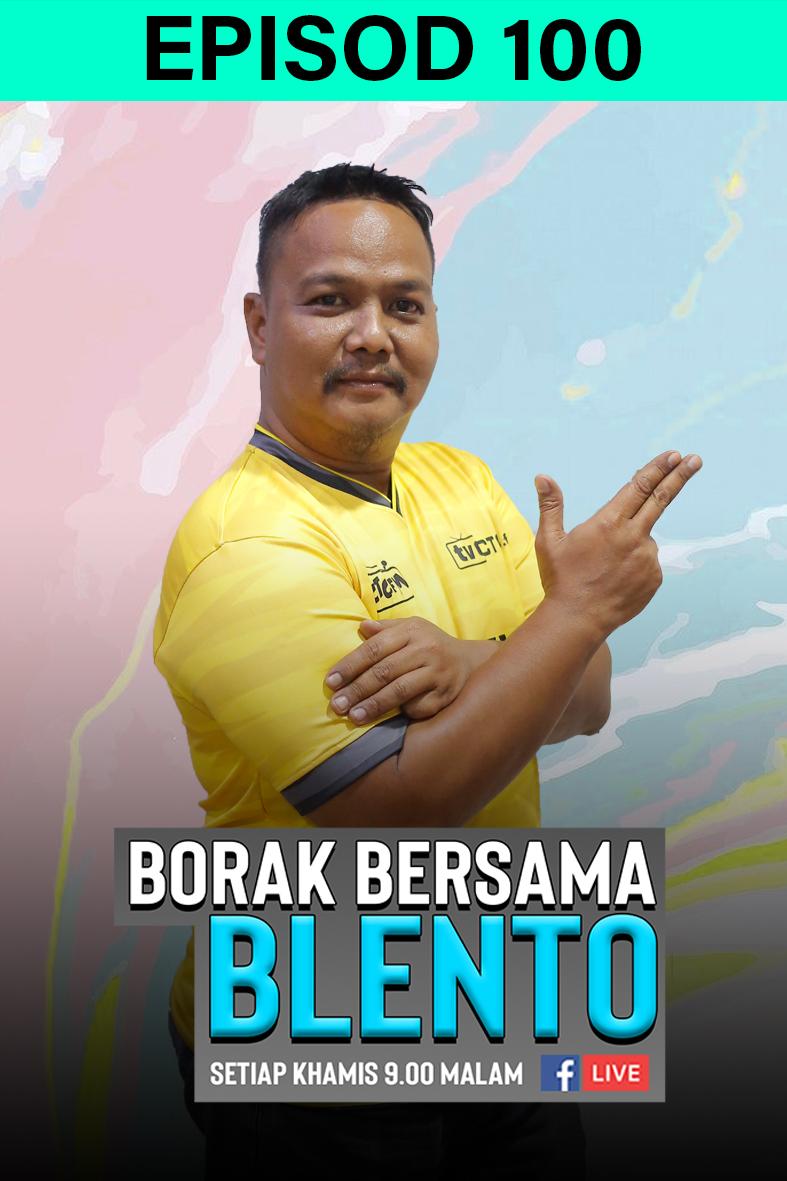 BORAK BERSAMA BLENTO 100