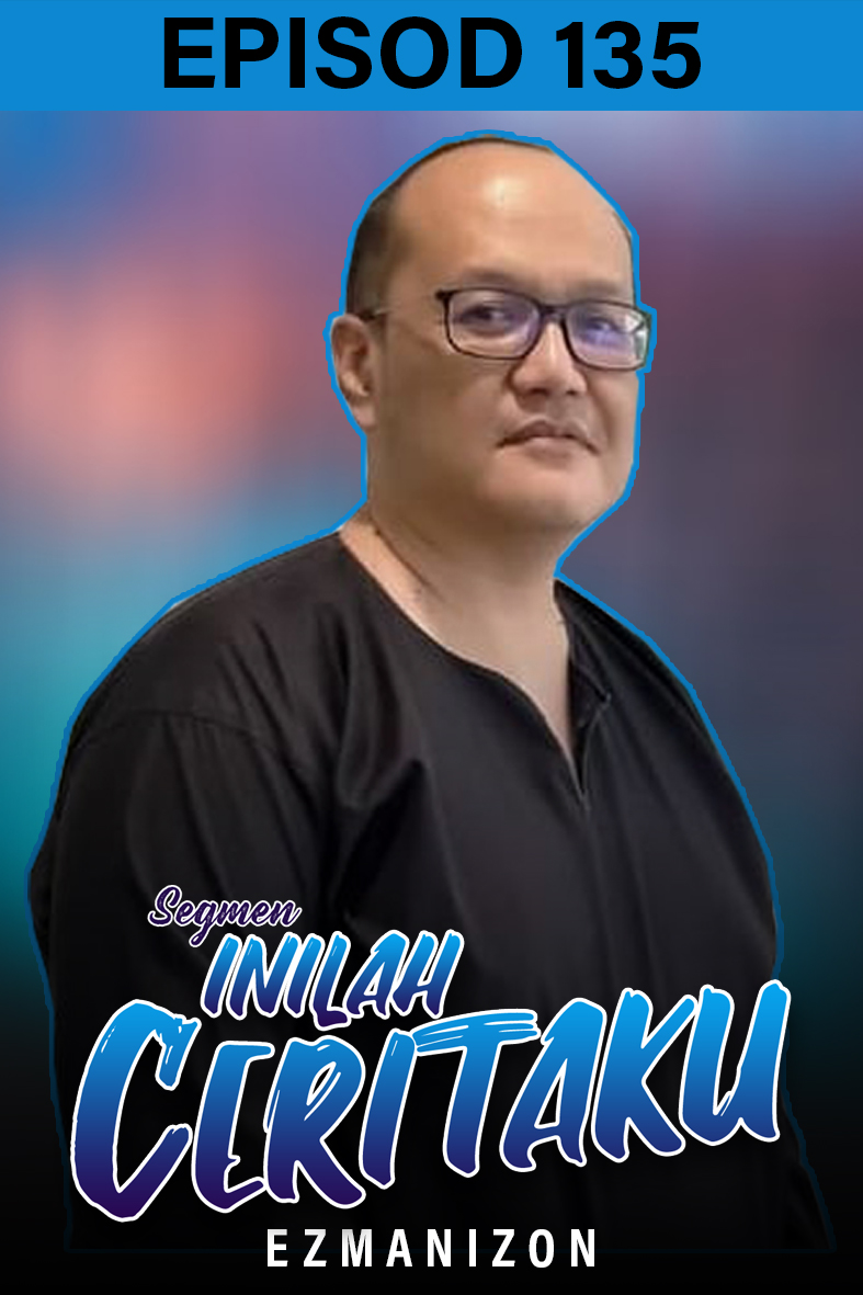 INILAH CERITAKU 135 - Ezmanizon Sanuri