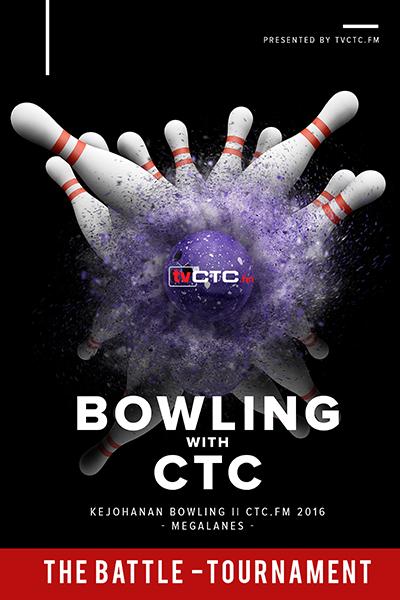 TOURNAMENT CTC : Bowling CTC.FM 2016 (The Battle - Megalanes)