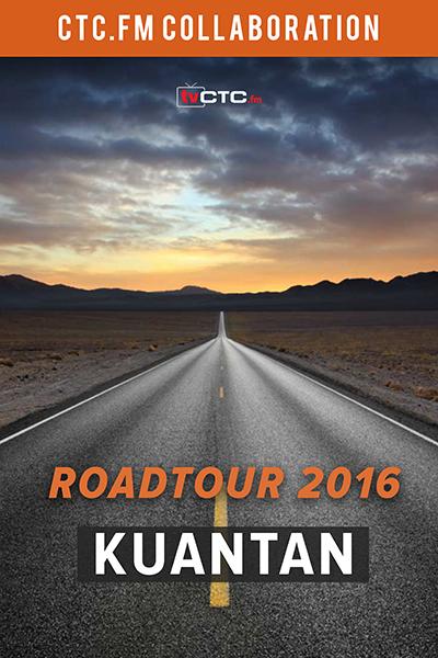 CTC.FM - XM : Roadtour 2016 - Kuantan, Pahang
