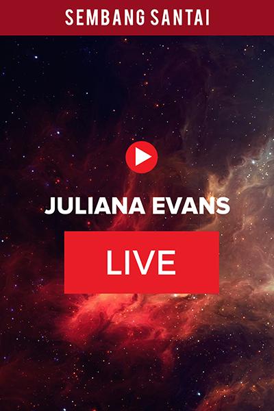 SEMBANG SANTAI  :  Live Bersama Artis Juliana Evans