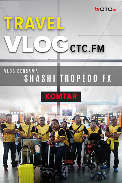 TRAVEL : Vlog CTC.FM - Komtar