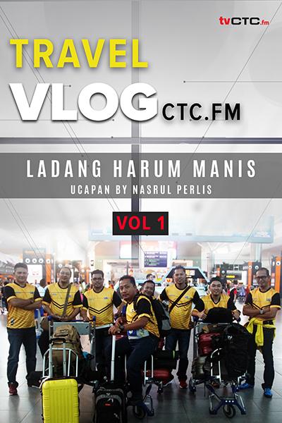 TRAVEL :  Vlog CTC.FM  - Ucapan (Vol 1)