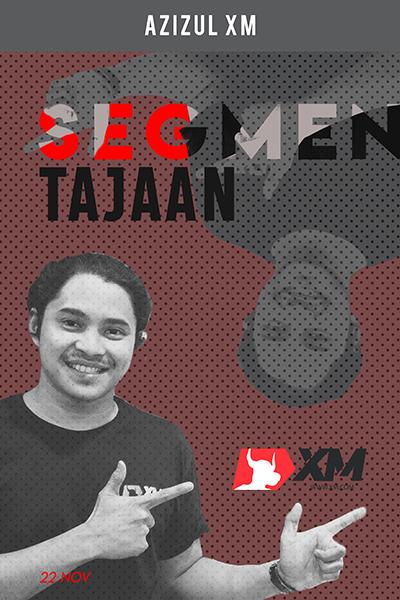 SEGMEN TAJAAN :  Tajaan XM  (bersama Azizul XM )