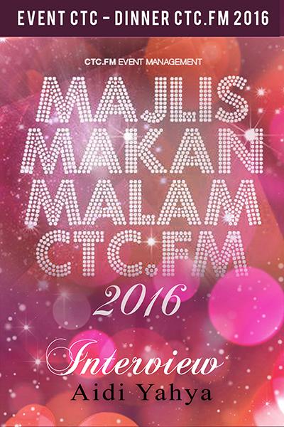 EVENTS CTC : Dinner CTC.FM 2016 (Aidi Yahya)