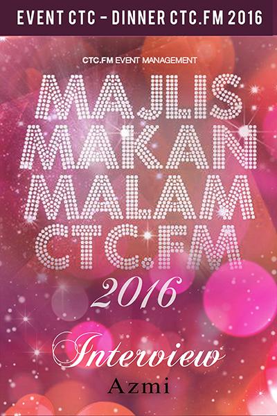 EVENTS CTC : Dinner CTC.FM 2016 (Azmi)