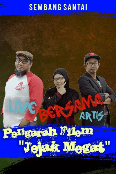 SEMBANG SANTAI : Live Bersama Pengarah & Pelakon Utama filem Jejak Megat