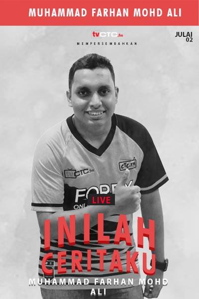 Inilah Ceritaku : Bersama Mohammad Farhan Mohd Ali