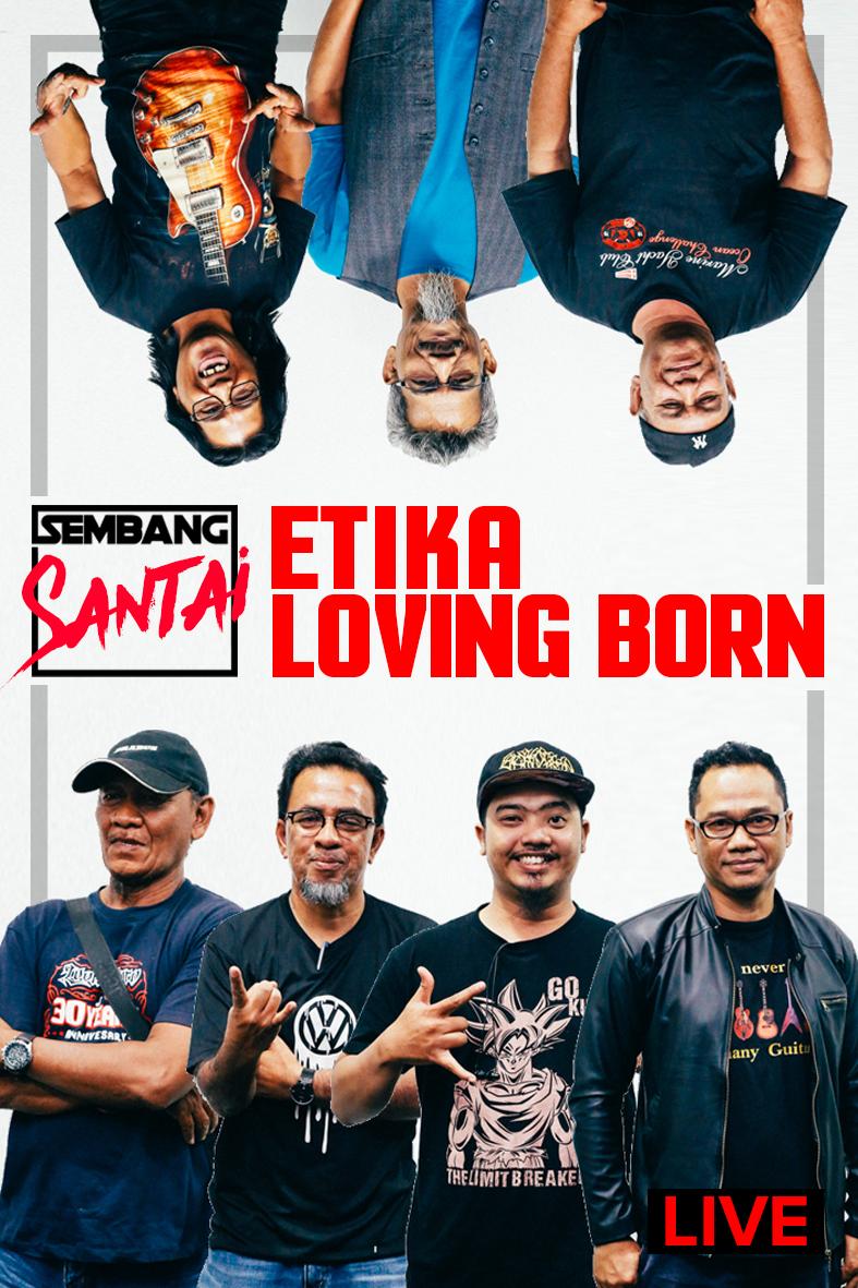 SEMBANG SANTAI : Live Bersama Kumpulan Loving Born dan Kumpulan Etika