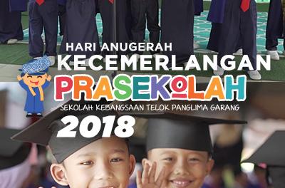 HARI ANUGERAH KECEMERLANGAN PRA SEKOLAH SK TELOK PANGLIMA GARANG 2018