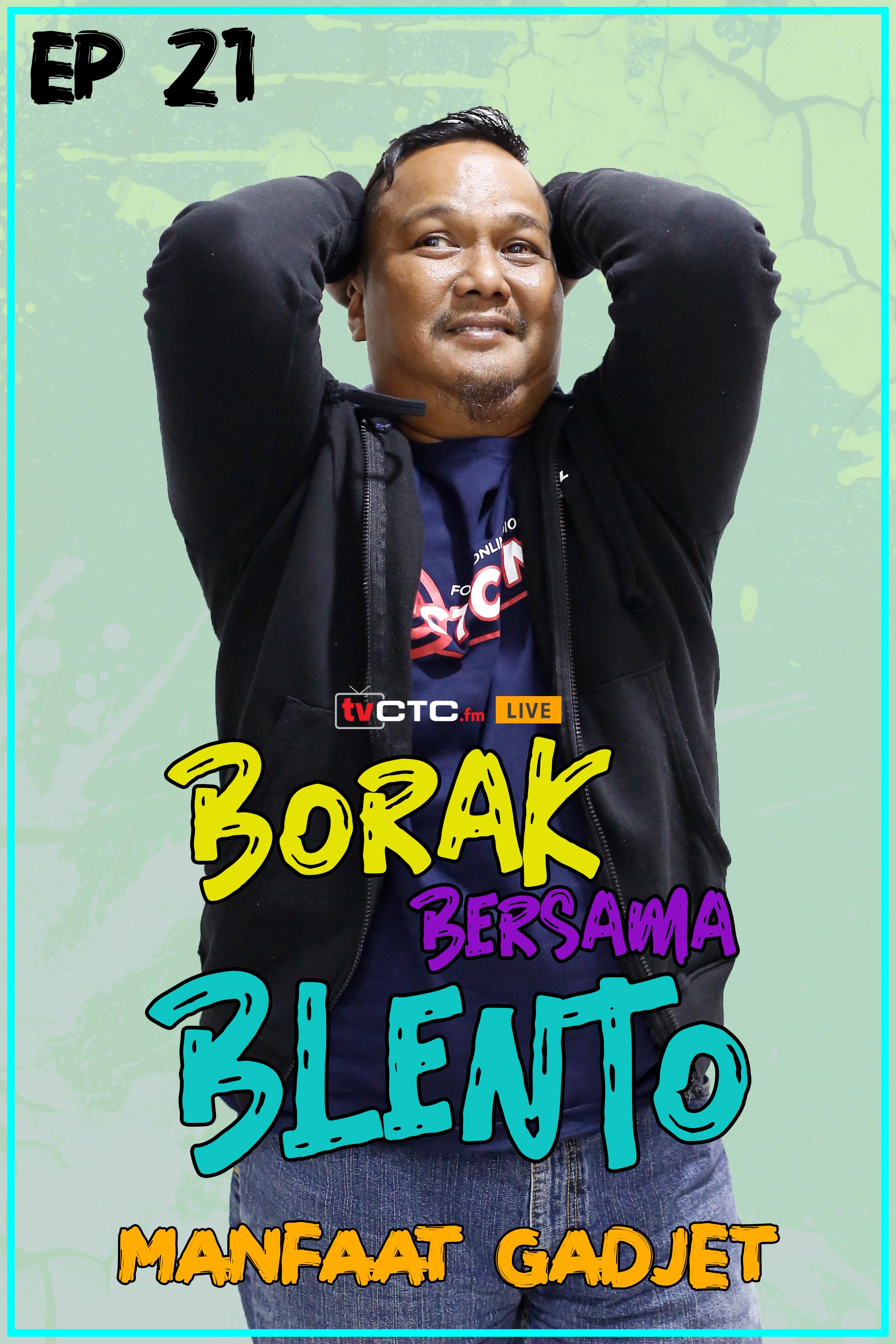BORAK BERSAMA BLENTO (Episod 21)