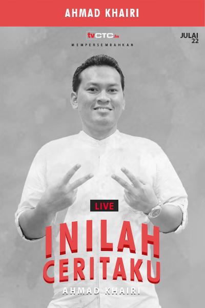 INILAH CERITAKU : Ahmad Khairi