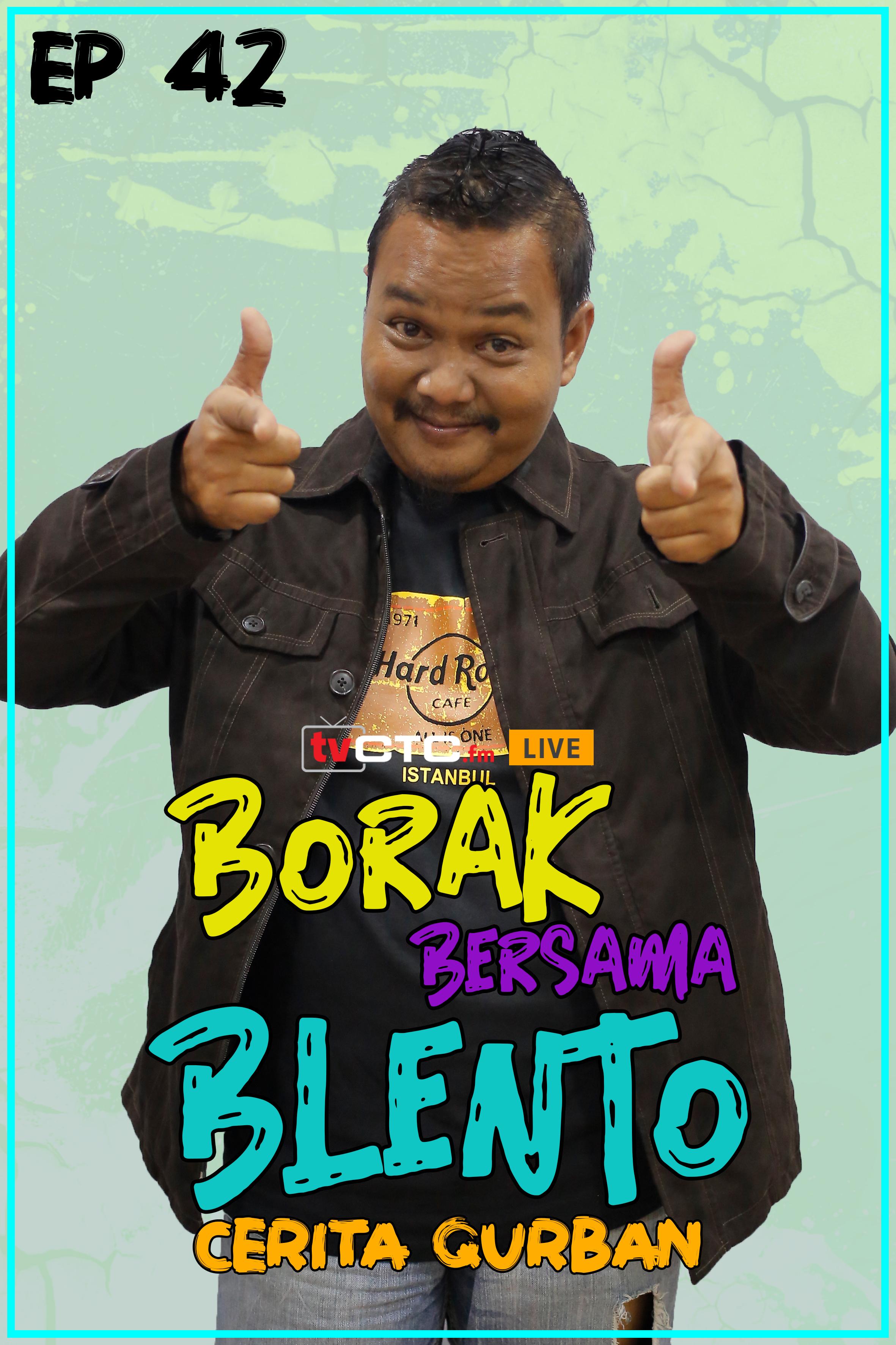 BORAK BERSAMA BLENTO (Episod 42)