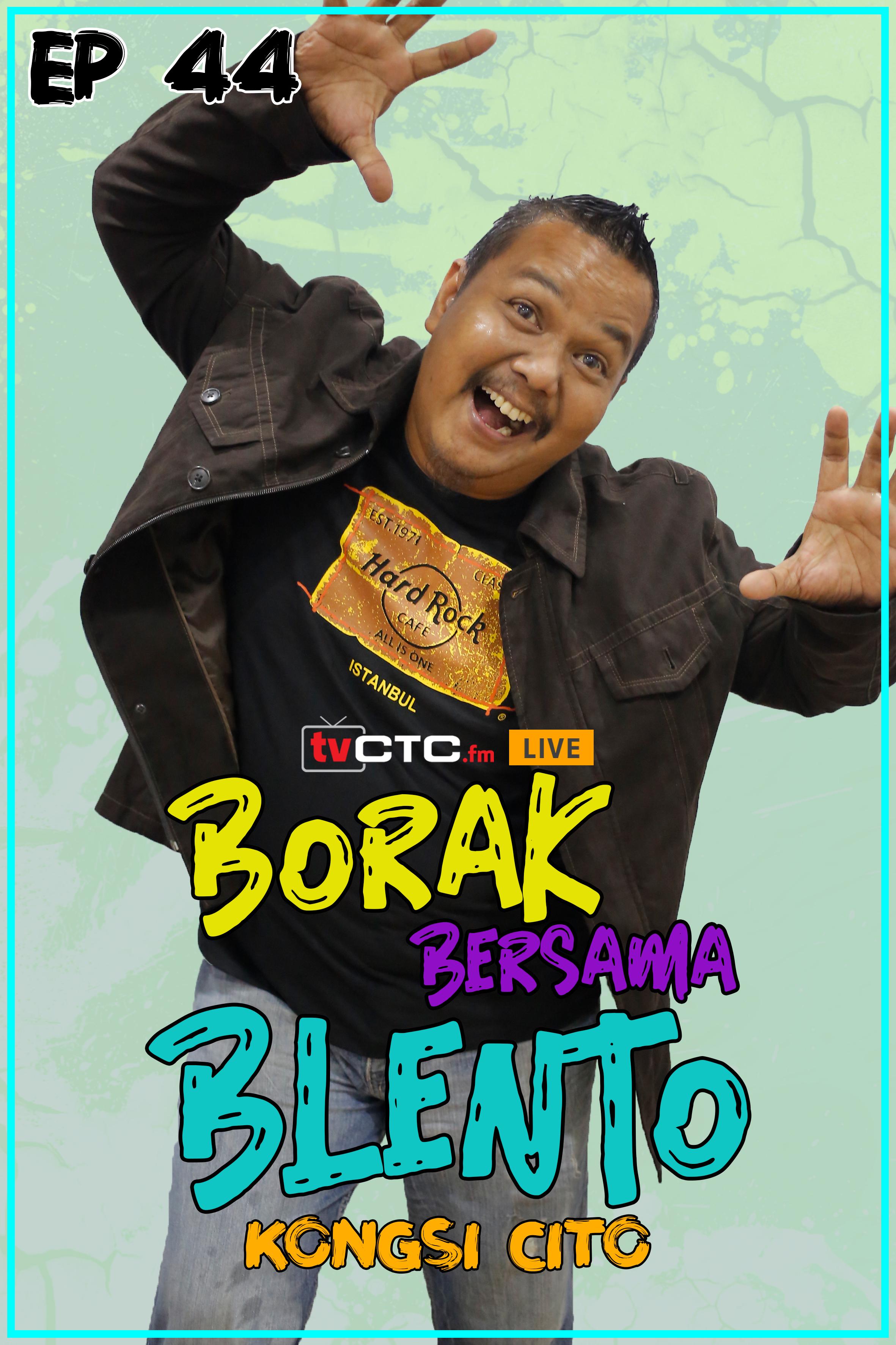 BORAK BERSAMA BLENTO (Episod 44)