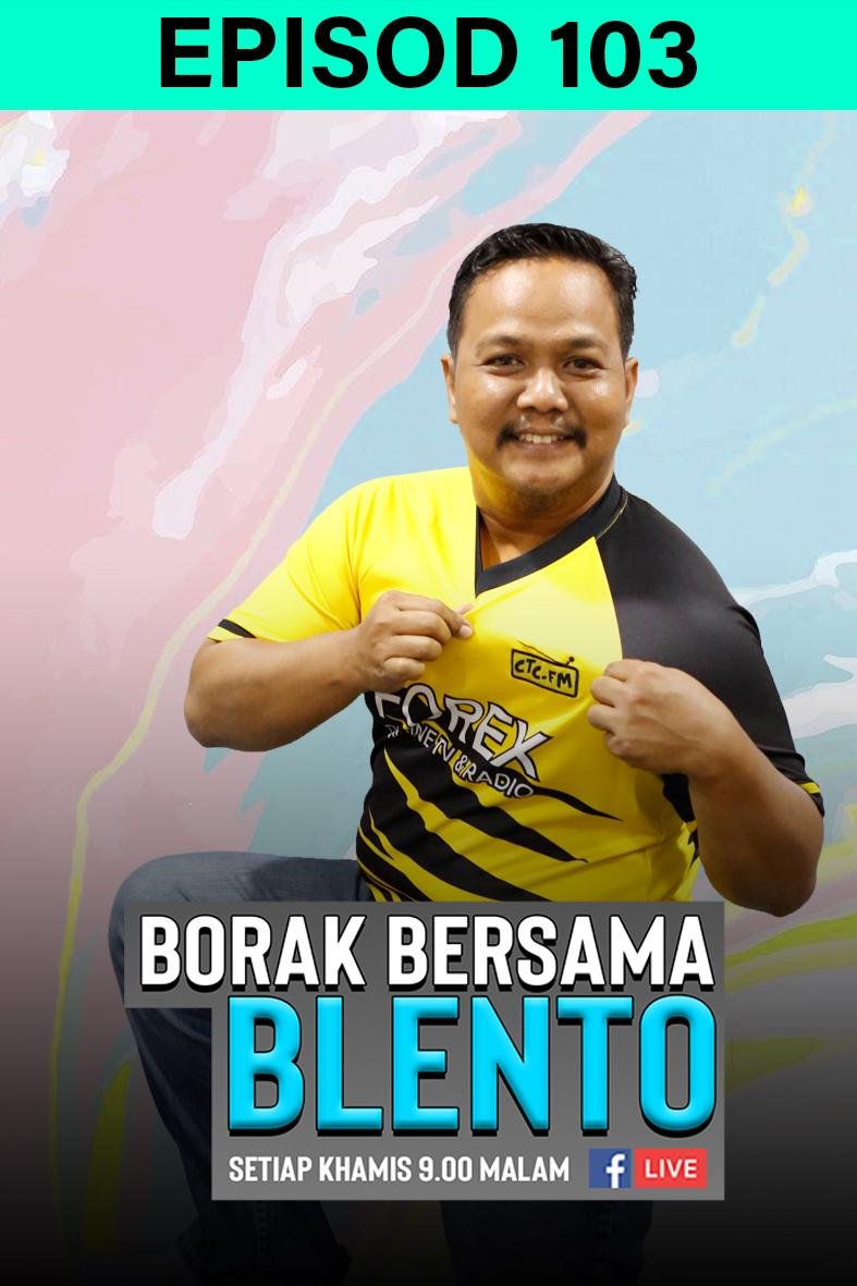BORAK BERSAMA BLENTO 103