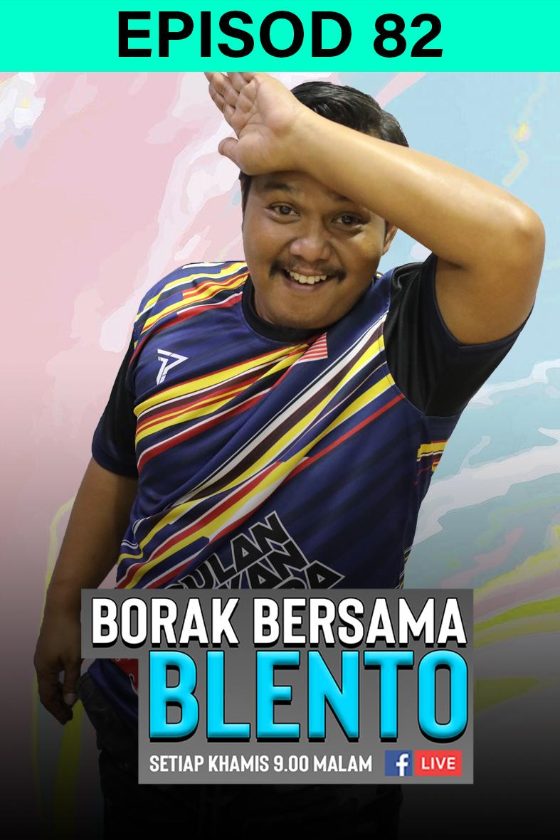 BORAK BERSAMA BLENTO 82